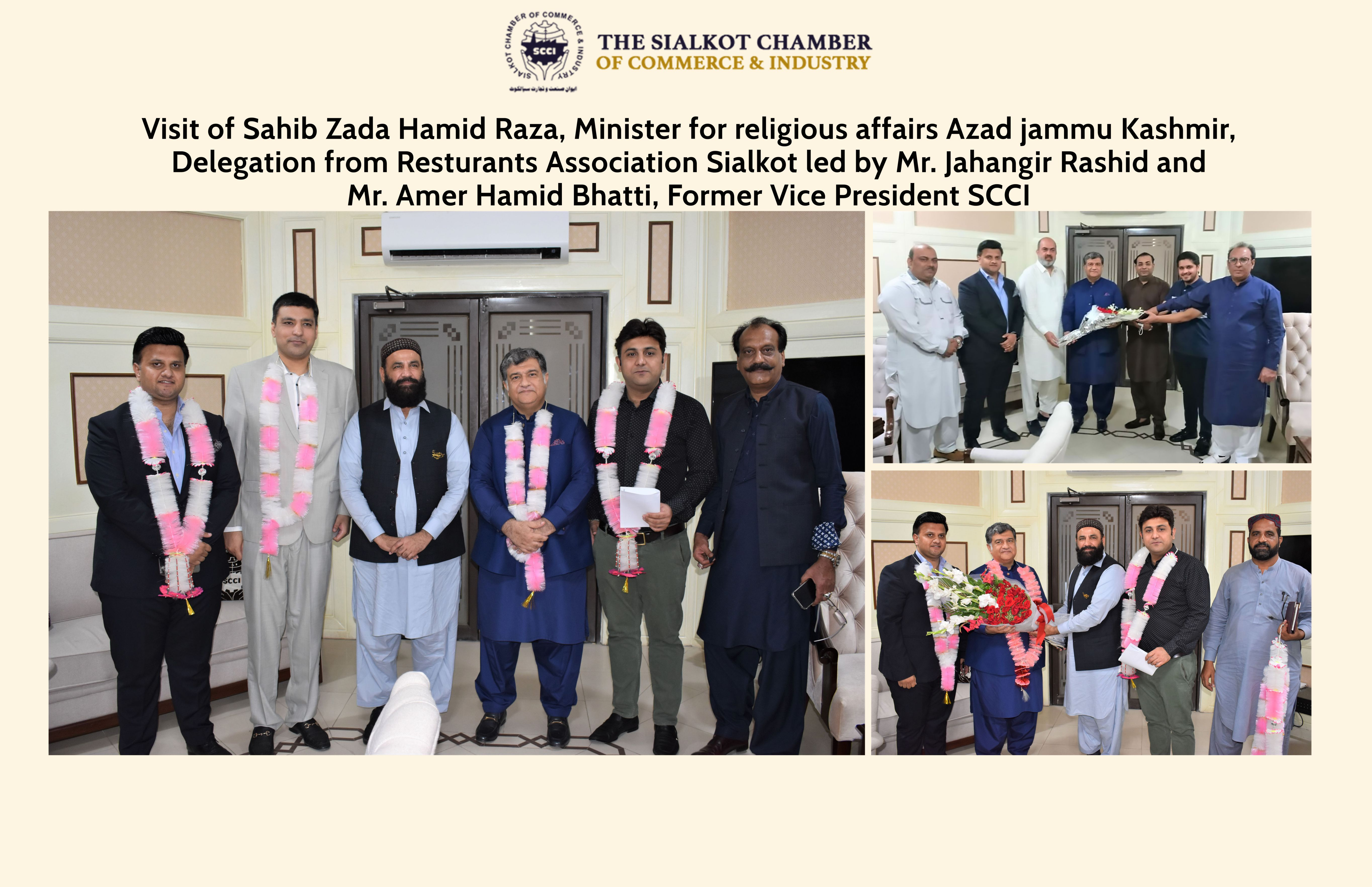 On October 18, 2021, Sahibzada Hamid Raza, Minister for religious affairs Azad Jammu Kashmir, A delegation of Restaurants Association Sialkot led by Mr. Jahangir Rashid, Executive Committee Member, SCCI and  Mr. Amer Hamid Bhatti, Former Vice President, SCCI visited Sialkot Chamber of Commerce & Industry and extended heartiest felicitations to President, Senior Vice President and Vice President, The Sialkot Chamber of Commerce & Industry for assuming the charge as Office Bearers of SCCI.